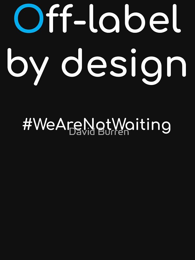 Off-label by design - white text by DavidBurren