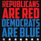 Republicans Are Red, Democrats Are Blue by MNK78