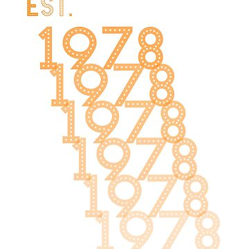 Est. 1978 Birthday Shirt by MNK78