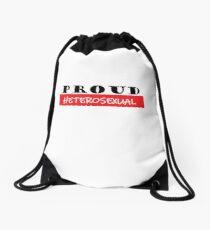 Proud Heterosexual, #Heterosexual  Drawstring Bag