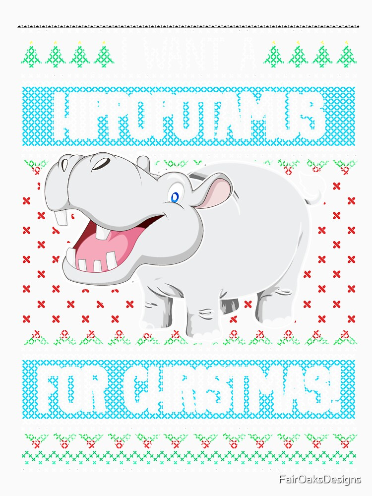I Want A Hippopotamus For Christmas by FairOaksDesigns
