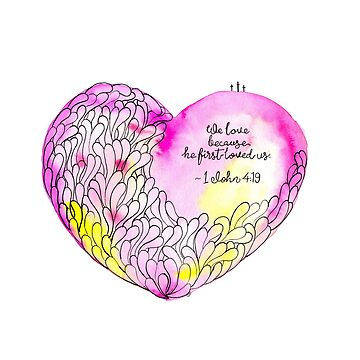 Watercolor Art | God's Love - 1 John 4:19 by coloringiship