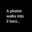 A Photon Walks into 2 Bars by science-gifts