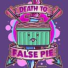 Death To False Pie by DocHackenbush