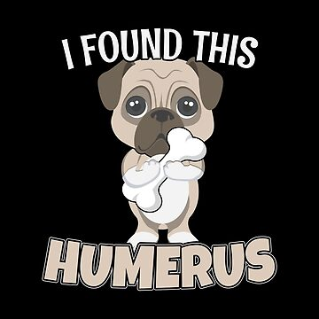 I Found This Humerus Cute Dog - Humourous Pun Dog Lover Design by stockwell315