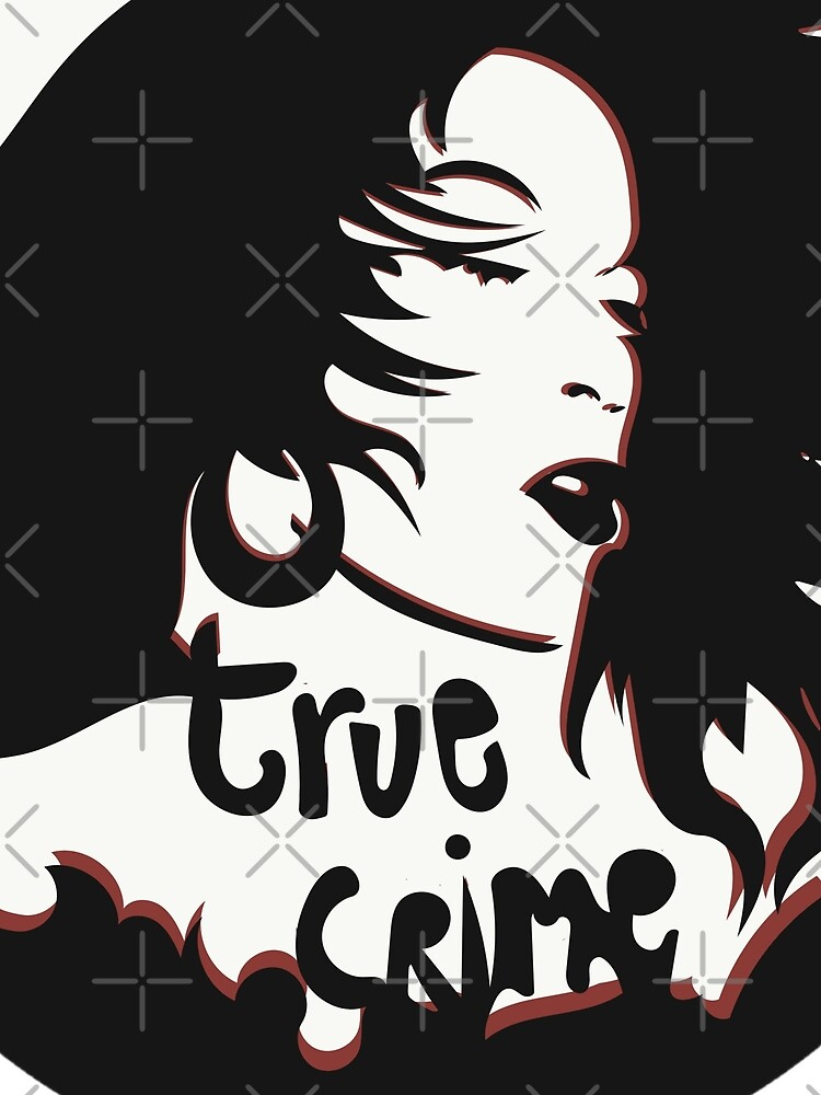 Femme Fatale True Crime.  by FrenchToasty