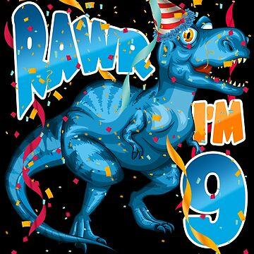 Tyrannosaurus Rex 9th Birthday Shirt for Kids - Dinosaur RAWR I'm 9 by proeinstein