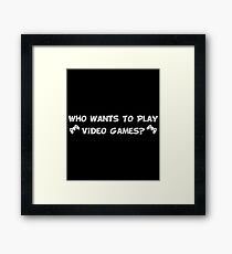 Who Wants To Play Video Games (2) Framed Print