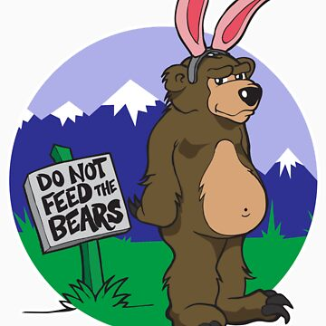 Do Not Feed The Bears by tedhealey