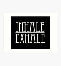 inhale / exhale Art Print