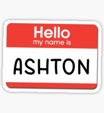 Ashton - Hello My Name is Ashton Sticker