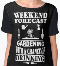 Weekend Forecast Gardening With A Chance Of Drinking T-Shirt Chiffon Top