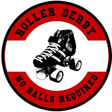 Roller Derby No Balls Required  by fearcity