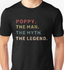 Poppy The Man The Myth The Legend  Father Gift  Unisex T-Shirt