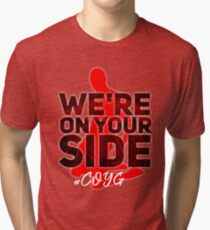 We're on your side Tri-blend T-Shirt