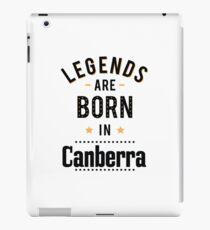 Legends Are Born In Canberra Australia Raised Me iPad Case/Skin