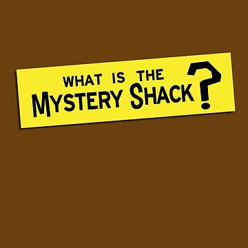 What IS the Mystery Shack? by LivelyLexie