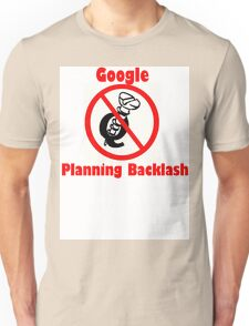 4Q T-Shirt . Style T3 Google Planning Backlash Unisex T-Shirt