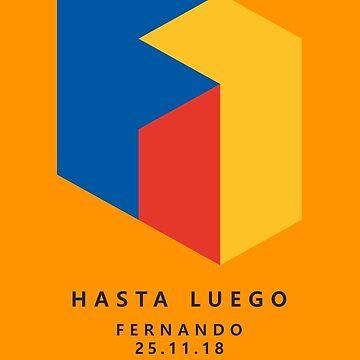 Hasta Luego Fernando by SpeedFreakTees