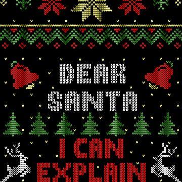 Dear Santa I Can Explain Ugly Christmas Sweater Style by idaspark