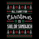 All I Want For Christmas Is Sailor Sandwich Ugly Christmas Sweater by wantneedlove