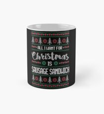 All I Want For Christmas Is Sausage Sandwich Ugly Christmas Sweater Mug