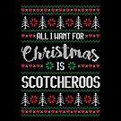 All I Want For Christmas Is Scotcheroos Ugly Christmas Sweater by wantneedlove