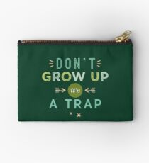 Don't Grow Up, It's A Trap Studio Pouch