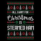 All I Want For Christmas Is Steamed Ham Ugly Christmas Sweater by wantneedlove