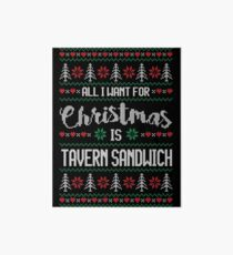 All I Want For Christmas Is Tavern Sandwich Ugly Christmas Sweater Art Board