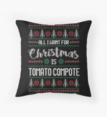 All I Want For Christmas Is Tomato Compote Ugly Christmas Sweater Throw Pillow