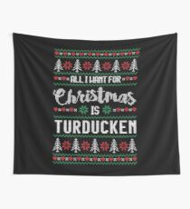 All I Want For Christmas Is Turducken Ugly Christmas Sweater Wall Tapestry