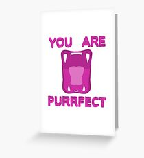 You Are Purrfect Greeting Card