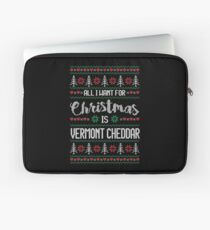 All I Want For Christmas Is Vermont Cheddar Ugly Christmas Sweater Laptop Sleeve