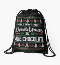 All I Want For Christmas Is White Chocolate Ugly Christmas Sweater Drawstring Bag