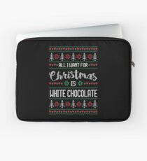 All I Want For Christmas Is White Chocolate Ugly Christmas Sweater Laptop Sleeve