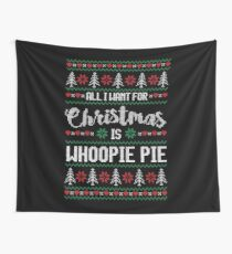 All I Want For Christmas Is Whoopie Pie Ugly Christmas Sweater Wall Tapestry