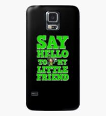 Say Hello to My Friend St. Patrick's Day Funny Gift Case/Skin for Samsung Galaxy