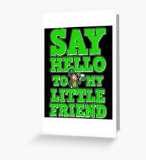 Say Hello to My Friend St. Patrick's Day Funny Gift Greeting Card