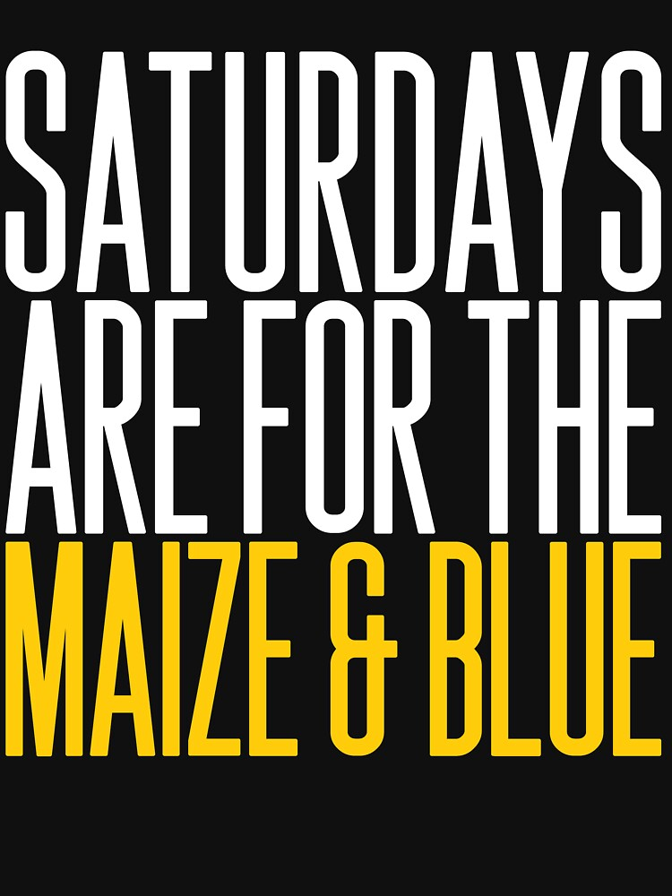 Saturdays Are For The Maize and Blue' Sport  by leyogi