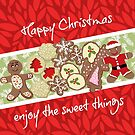 Happy Christmas enjoy the sweet things by thatsgraphic