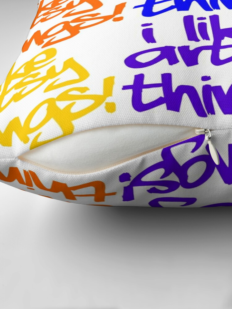 Alternate view of I Like Artsy Things Throw Pillow