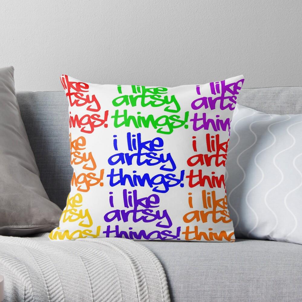 I Like Artsy Things Throw Pillow