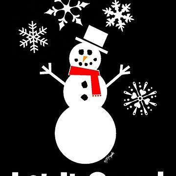 Let It Snow Snowman by ArtVixen