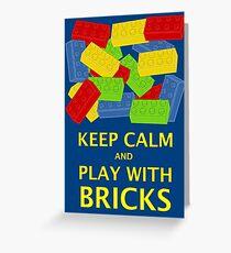 KEEP CALM AND PLAY WITH BRICKS Greeting Card