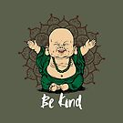 Be Kind Little Buddha shirt - cute buddha good vibes and positive t shirt design by Chilling Nation