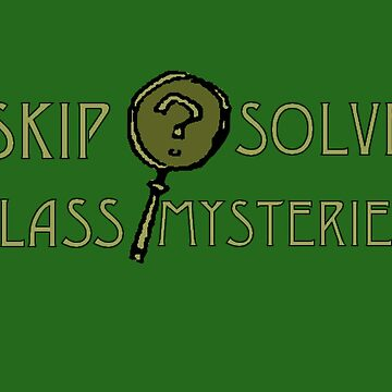 Skip class solve mysteries var 2 by Kiluvi