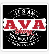 It's an AVA Thing You Wouldn't Understand T-Shirt & Merchandise Sticker