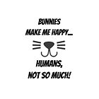 Bunnies make me happy... Humans, not so much! by stine1
