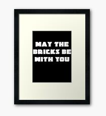 MAY THE BRICKS BE WITH YOU Framed Print
